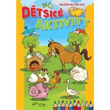 Dětské aktivity: Naučné hry pro děti (978-80-89637-41-6)