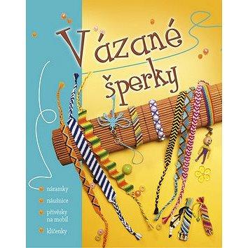 Vázané šperky: náramky, náušnice, přívěsky na mobil, klíčenky (978-80-89742-68-4)