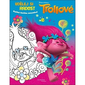Trollové Udělej si radost: Velká kniha mandal (8594063858644)