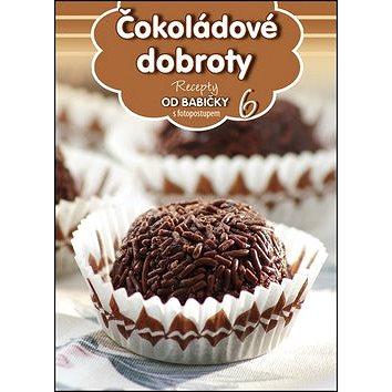 Recepty od babičky 6 Čokoládové dobroty: s fotopostupem (978-80-89742-75-2)