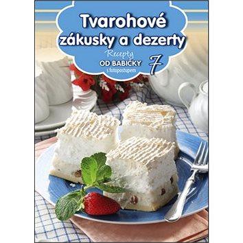 Recepty od babičky 7 Tvarohové zákusky a dezerty: s fotopostupem (978-80-89742-74-5)