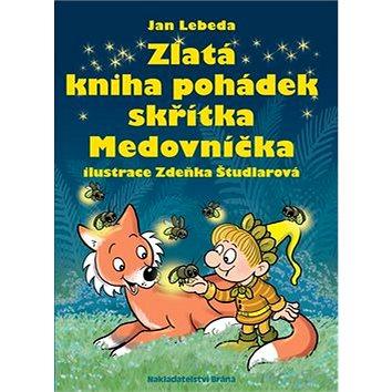 Zlatá kniha pohádek skřítka Medovníčka (978-80-7243-911-9)