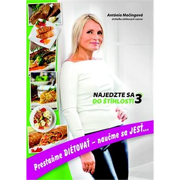 Najedzte sa do štíhlosti 3: Pretaňme diétovať - (978-80-89868-08-7)