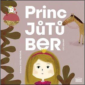 Princ Jůtůber (978-80-7304-201-1)