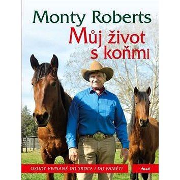 Můj život s koňmi: Osudy vepsané do srdce i do paměti (978-80-249-3107-4)