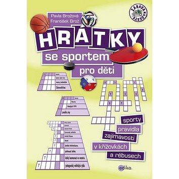 Hrátky se sportem pro děti: Sporty, pravidla, zajímavosti v křížovkách a rébusech (978-80-266-1029-8)