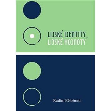 Lidské identity, lidské hodnoty (978-80-7438-149-2)