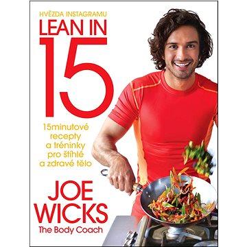 Lean in 15: 15minutové recepty a tréninky pro štíhlé a zdravé tělo (978-80-7529-189-9)