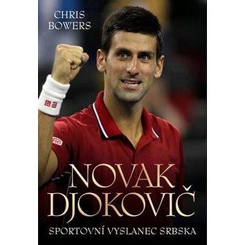 Novak Djokovič: Sportovní vyslanec Srbska (978-80-7390-459-3)