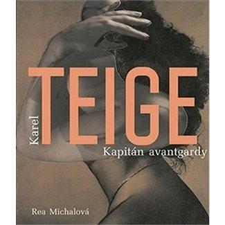 Kniha Karel Teige: Kapitán avantgardy (978-80-7437-171-4)