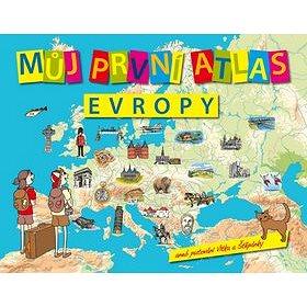 Můj první atlas Evropy: aneb putování Vítka a Štěpánky (978-80-7529-295-7)