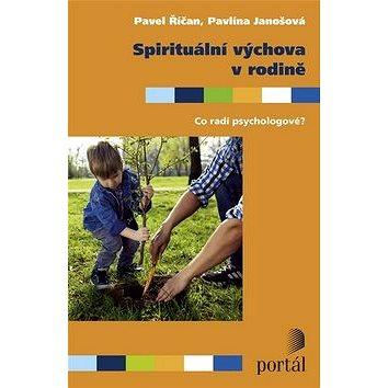 Spirituální výchova v rodině: Co radí psychologové? (978-80-262-1098-6)