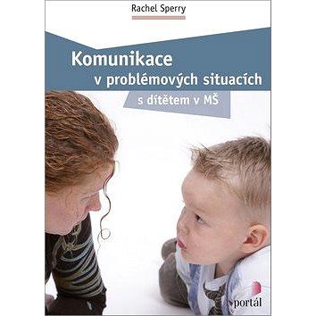 Komunikace v problémových situacích: S dítětem v MŠ (978-80-262-1115-0)