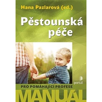 Pěstounská péče: Manuál pro pomáhající profese (978-80-262-1020-7)