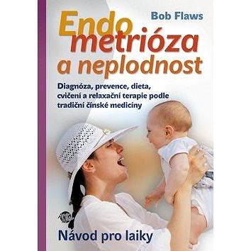 Endometrióza a neplodnost: Návod pro laiky (978-80-87740-12-5)