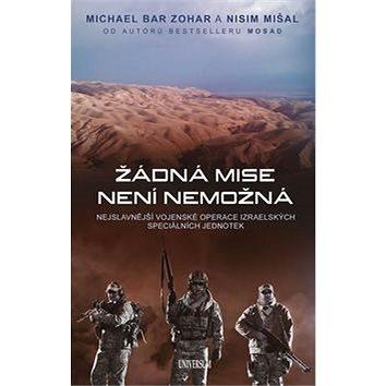 Kniha Žádná mise není nemožná: Nejslavnější vojenské operace (978-80-242-5576-7)