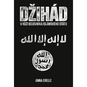 Džihád: V kůži bojovníka Islámského státu (978-80-264-1283-0)