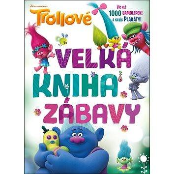 Trollové Velká kniha zábavy: Víc než 1000 samolepek a navíc plakáty! (978-80-252-3809-7)