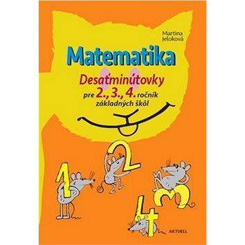 Matematika Desaťminútovky pre 2., 3., 4. ročník základných škôl (978-80-8172-023-9)