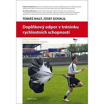 Doplňkový odpor v tréninku rychlostních schopností: Edice Českého olympijského výboru (978-80-204-4274-1)