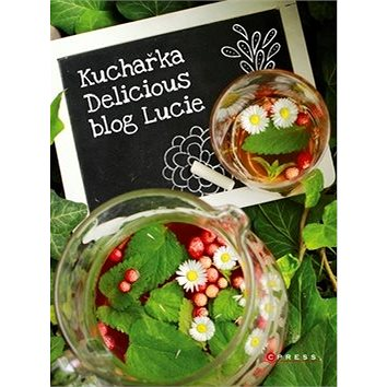 Kuchařka Delicious blog Lucie (978-80-264-1282-3)