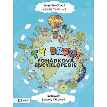 Ty Brďo!: pohádková encyklopedie (978-80-7448-062-1)