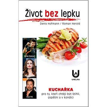 Život bez lepku: Kuchařka pro ty, kteří chtějí být štíhli, úspěšní a v kondici (978-80-87090-90-9)