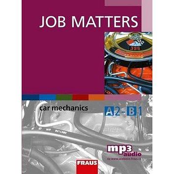 Job Matters Car Mechanics + mp3 ke stažení zdarma (978-80-7489-333-9)