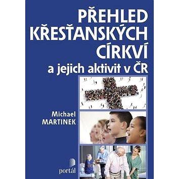 Přehled křesťanských církví: a jejich aktivit v ČR (978-80-262-1116-7)