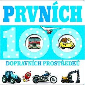Prvních 100 dopravních prostředků (978-80-256-1936-0)