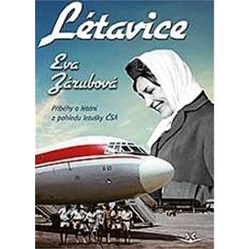 Létavice: Příběhy o létání z pohledu letušky ČSA (978-80-7573-005-3)