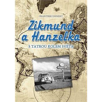 Zikmund a Hanzelka: S Tatrou kolem světa (978-80-264-1293-9)