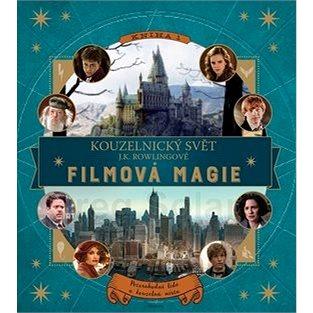 Kouzelnický svět J. K. Rowlingové Filmová magie: Filmová magie (978-80-00-04423-1)