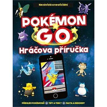 Pokémon GO: Nezávislá a neoficiální Hráčova příručka (978-80-251-4844-0)