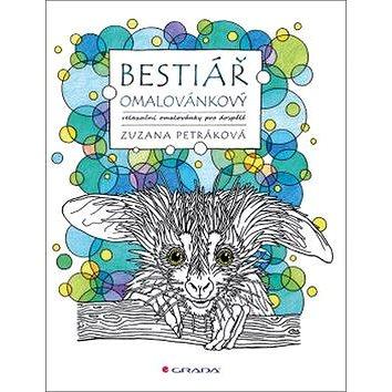Bestiář omalovánkový: relaxační omalovánky pro dospělé (978-80-271-0244-0)