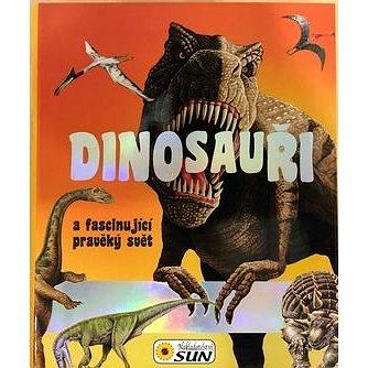 Dinosauři a fascinující pravěký svět (978-80-7371-964-7)