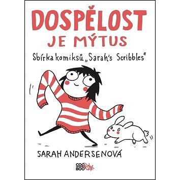 Dospělost je mýtus: Sbírka komiksů Sarahs Scribbles (978-80-7544-219-2)