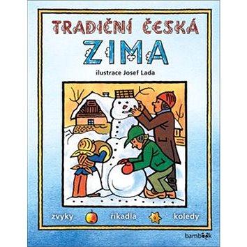 Tradiční česká zima: Svátky, zvyky, obyčeje, říkadla, koledy (978-80-271-0016-3)