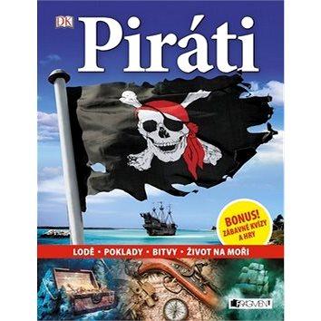Piráti: Lodě , Poklady, Bitvy, Život na moři (978-80-253-2992-4)