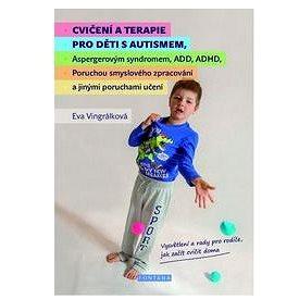 Cvičení a terapie pro děti s autismem (978-80-7336-844-9)