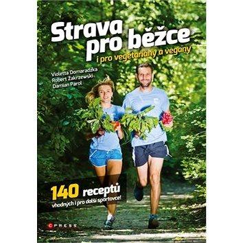 Strava pro běžce i pro vegetariány a vegany: Fakt vymazlenej památník (978-80-264-1305-9)