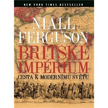 Britské impérium: Cesta k modernímu světu (978-80-257-2010-3)