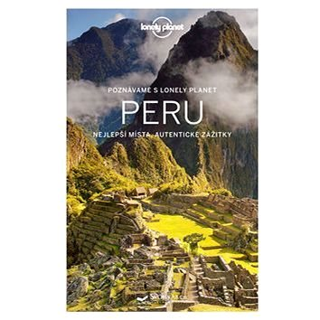 Peru: Poznáváme s Lonely Planet (978-80-256-1849-3)