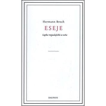 Eseje Logika rozpadajícího se světa (978-80-7272-499-4)