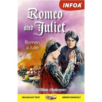 Romeo and Juliet/Romeo a Julie (978-80-7547-111-6)