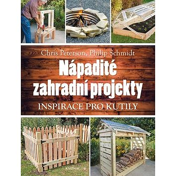 Nápadité zahradní projekty: Inspirace pro kutily (978-80-242-5540-8)