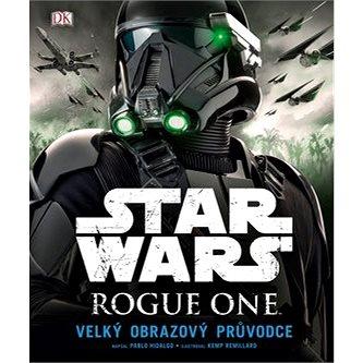 Star Wars Rogue One: Velký obrazový průvodce (978-80-264-1370-7)