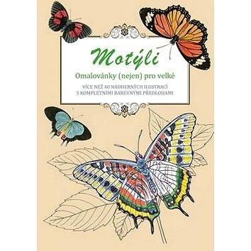 Motýli omalovánky (nejen) pro velké: Více než 40 nádherných ilustrací s kompletními barevnými předlo (8594050422933)