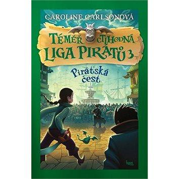 Pirátská čest: Téměř ctihodná Liga pirátů 3 (978-80-7491-851-3)