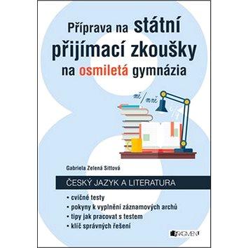 Příprava na státní přijímací zkoušky na osmiletá gymnázia: Český jazyk a literatura (978-80-253-3079-1)